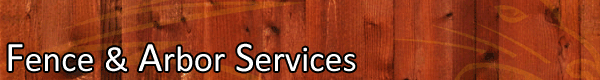 Fence and Arbor Services